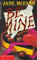 Be Mine - Jane McFann - Mass Market Paperback