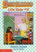 Karen's School: (The Baby-Sitters Club: Little Sister Series #41)
