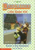 Karen's Big Weekend: (The Baby-Sitters Club: Little Sister Series #44)