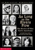 As Long As the Rivers Flow The Stories of Nine Native Americans