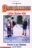Karen's Ice Skates: (The Baby-Sitters Club: Little Sister Series #56)