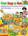 From Soup to Nuts: Multicultural Cooking Activities and Recipes - Gloria Lesser Rothstein - ...