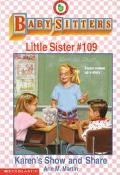 Karen's Show and Share (The Baby-Sitters Club: Little Sister Series #109)