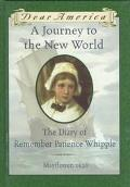 Journey to the New World The Diary of Remember Patience Whipple, Mayflower, 1620