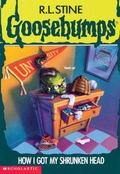 How I Got My Shrunken Head (Goosebumps Series)