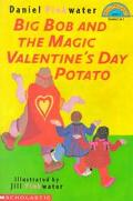 Big Bob and the Magic Valentine's Day Potato (Hello Reader! Series)