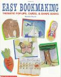 Easy Bookmaking Thematic Pop-Ups, Cards and Shape Books