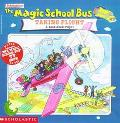 Magic School Bus Taking Flight A Book About Flight