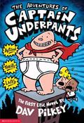 Adventures of Captain Underpants An Epic Novel