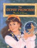 Gypsy Princess - Phoebe Gilman - Hardcover