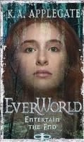 Entertain the End (Everworld #12)