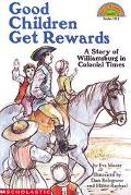 Good Children Get Rewards A Story of Williamsburg in Colonial Times