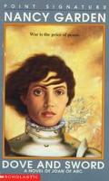 Dove and Sword: A Novel of Joan of Arc