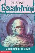 La Maldicion de la Momia (The Curse of the Mummy's Tomb): (Escalofrios: Goosebumps Series #5...