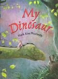 My Dinosaur - Mark Alan Alan Weatherby - Hardcover