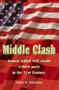Middle Clash The Issues Which Will to the Creation of a Successful Third Party in the 21st C...