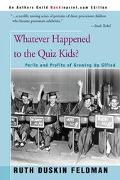 Whatever Happened to the Quiz Kids The Perils and Profits of Growing Up Gifted