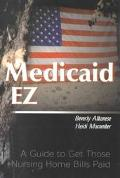 Medicaid Ez A Guide to Get Those Nursing Home Bills Paid