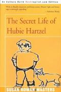 Secret Life of Hubie Hartzel