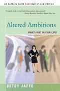 Altered Ambitions What's Next in Your Life
