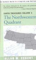 Earth Treasures The Northwestern Quadrant  Idaho, Iowa, Kansas, Minnesota, Missouri, Montana...