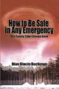 How to Be Safe in Any Emergency Book The Family Take Charge Book