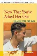 Now That You'Ve Asked Her Out Straight Talk for Guys