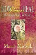 How Flowers Heal The Mind, Body & Soul