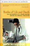 Battles of Life and Death The Discoveries of a Young Doctor During His Medical Education