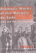 Dramatic Works of the Marquis De Sade Melodramas & Tragedies