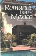 Romantic Inns of Mexico A Selective Guide to Charming Accommodations South of the Border