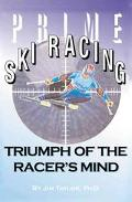 Prime Ski Racing Triumph of the Racer's Mind