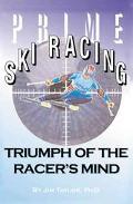 Prime Ski Racing Triumph of the Racer's Mind
