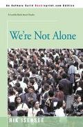 We're Not Alone