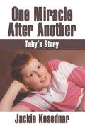 One Miracle After Another Toby's Story