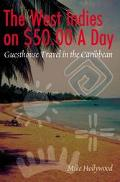 West Indies on $50.00 a Day Guesthouse Travel in the Caribbean