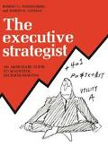 Executive Strategist An Armchair Guide to Scientific Decision-Making