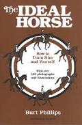 Ideal Horse How to Train Him and Yourself