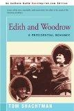 Edith and Woodrow: A Presidential Romance