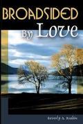 Broadsided by Love