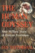 Human Odyssey Four Million Years of Human Evolution