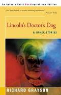 Lincoln's Doctor's Dog and Other Stories