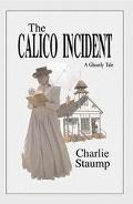 Calico Incident A Ghostly Tale