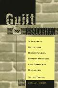 Guilt by Association A Survival Guide for Homeowners, Board Members and Property Managers