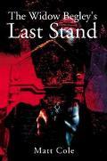 Widow Begley's Last Stand