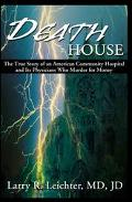 Death House The True Story of an American Community Hospital and Its Physicians Who Murder f...