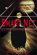 Smart Net From Inert Data to Sentient Life