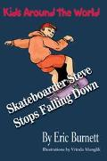Skateboarder Steve Stops Falling Down