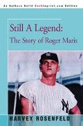 Still a Legend The Story of Roger Maris