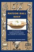 Matzoh Ball Soup A Collection of Personal Stories, Poems, and Rabbinical Sermons That Inspir...